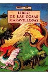 Papel LIBRO DE LAS COSAS MARAVILLOSAS (COLECCION MEDIEVALIA 28) (RUSTICA)