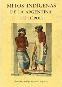 Papel Mitos Indigenas De La Argentina : Los Heroes