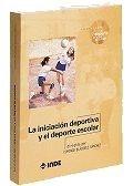 Papel Iniciacion Deportiva Y El Deporte Escolar, La