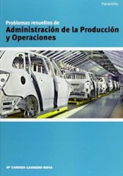 Libro Problemas Resueltos De Administracion De La Produccion Y Operaciones