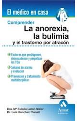 E-book Comprender la anorexia, la bulimia y el transtorno por atracón. Ebook