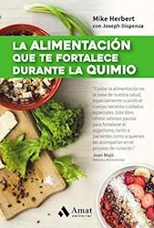 Libro La Alimentacion Que Te Fortalece Durante La Quimio