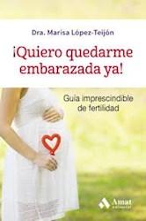 Libro Quiero Quedarme Embarazada Ya !
