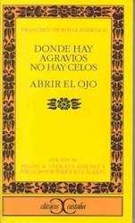 Libro Donde Hay Agravios No Hay Celos / Abrir El Ojo