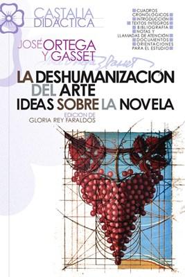 Papel La Deshumanización Del Arte. Ideas Sobre La Novela