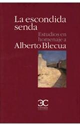 Papel ESCONDIDA SENDA, LA. ESTUDIOS EN HOMENAJE A ALBERTO BLECUA