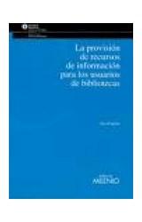 Papel La provisión de recursos de información para los usuarios de bibliotecas