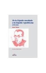 Papel De la España ensoñada a la España republicana : artículos