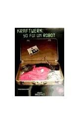 Papel KRAFTWERK : YO FUI UN ROBOT