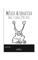 Papel MUSICA ALTERNATIVA AUGE Y CAIDA 1990-2014