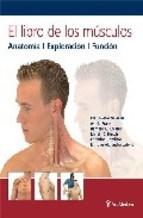 Libro El Libro De Todos Los Musculos Anatomia Exploracion Funcion