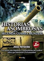 Libro Historias Asombrosas De La Segunda Guerra Mundial