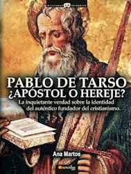 Libro Pablo De Tarso, ¿Apostol O Hereje?