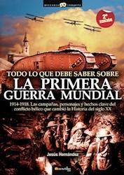 Libro Todo Lo Que Debe Saber Sobre La 1ª Guerra Mundial