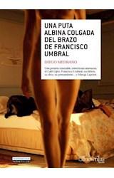 E-book Una puta albina colgada del brazo de Francisco Umbral