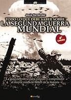 Libro Todo Lo Que Debe Saber Sobre La 2ª Guerra Mundial