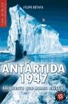 Papel Antartida 1947 La Guerra Que Nunca Existio