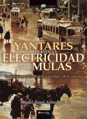 E-book Yantares De Cuando La Electricidad Acabó Con Las Mulas
