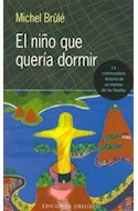 Papel NIÑO QUE QUERIA DORMIR LA CONMOVEDORA HISTORIA DE UN MENIHO DE LAS FAVELAS (OBELISCO NARRATIVA)
