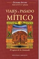 Papel VIAJES AL PASADO MITICO EL REGRESO DE LOS ANUNNAKI (MENSAJEROS DEL UNIVERSO) (RUSTICA)