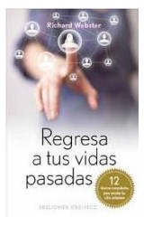 Papel REGRESA A TUS VIDAS PASADAS (ESPIRITUALIDAD METAFISICA Y VIDA INTERIOR)