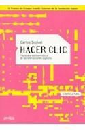 Papel HACER CLIC HACIA UNA SOCIOSEMIOTICA DE LAS INTERACCIONES DIGITALES (CIBERCULTURA) (RUSTICA)