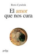 Papel AMOR QUE NOS CURA (COLECCION PSICOLOGIA / RESILIENCIA)