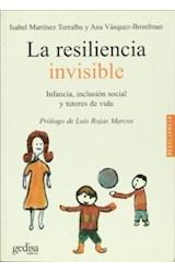 Papel RESILIENCIA INVISIBLE, LA (INFANCIA, INCLUSION SOCIAL Y TUTO
