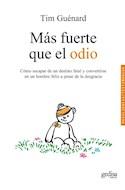 Papel MAS FUERTE QUE EL ODIO (COLECCION RESILIENCIA / TESTIMONIOS)