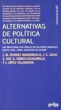 Libro Alternativas De Politica Cultural  Las Industrias Culturales