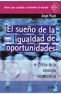 Papel SUEÑO DE LA IGUALDAD DE OPORTUNIDADES (CLAVES CONTEMPORANEAS) (RUSTICA)