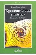 Papel EGOCENTRIDAD Y MISTICA UN ESTUDIO ANTROPOLOGICO (BIBLIO  TECA ECONOMICA GEDISA)