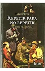 Papel REPETIR PARA NO REPETIR (EL ACTOR Y LA TECNICA)