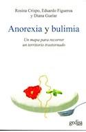 Papel ANOREXIA Y BULIMIA UN MAPA PARA RECORRER UN TERRITORIO TRASTORNADO (COLECCION PSICOLOGIA)