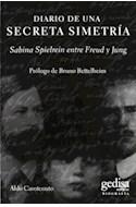 Papel DIARIO DE UNA SECRETA SIMETRIA SABINA SPIELREIN ENTRE F  REUD Y JUNG (RUSTICO)