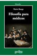 Papel FILOSOFIA PARA MEDICOS (SERIE FILOSOFIA) (RUSTICA)