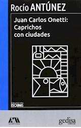 Papel JUAN CARLOS ONETTI: CAPRICHOS CON CIUDADES