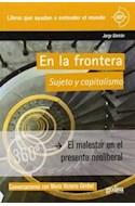 Papel EN LA FRONTERA SUJETO Y CAPITALISMO EL MALESTAR EN EL PRESENTE NEOLIBERAL (CLAVES CONTEMPORANEAS)