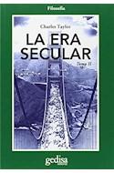 Papel ERA SECULAR TOMO II (COLECCION FILOSOFIA) (SERIE CLA DE MA) (RUSTICA)