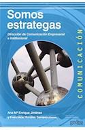 Papel SOMOS ESTRATEGAS DIRECCION DE COMUNICACION EMPRESARIAL E INSTITUCIONAL (COLECCION COMUNICACION 59)