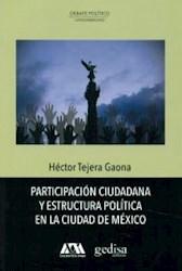 Libro Participacion Ciudadana Y Estructura Politica En La Ciudad De Mexico