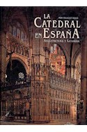 Papel CATEDRAL EN ESPAÑA ARQUITECTURA Y LITURGIA (CARTONE)