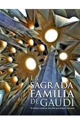 Papel SAGRADA FAMILIA DE GAUDI EL TEMPLO EXPIATORIO DESDE SUS ORIGENES HASTA HOY (CARTONE)