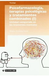 Papel PSICOFARMACOLOGIA, TERAPIAS PSICOLOGICAS Y TRATAMIENTOS COMB