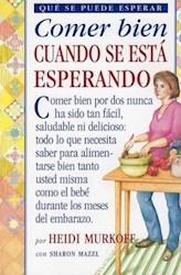 Libro Comer Bien Cuando Se Esta Esperando