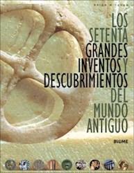Libro Los Setenta Grandes Inventos Y Descubrimientos Del Mundo Antiguo