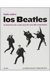 Papel TODO SOBRE LOS BEATLES LA HISTORIA DE CADA UNA DE SUS 211 CA