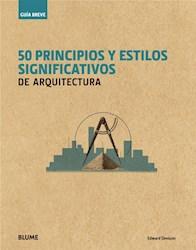 Libro 50 Principios Y Estilos Significativos De Arquitec