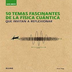 Libro 50 Temas Fascinantes De La Fisica Cuantica