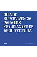 Papel GUIA DE SUPERVIVENCIA PARA LOS ESTUDIANTES DE ARQUITECTURA (CARTONE)